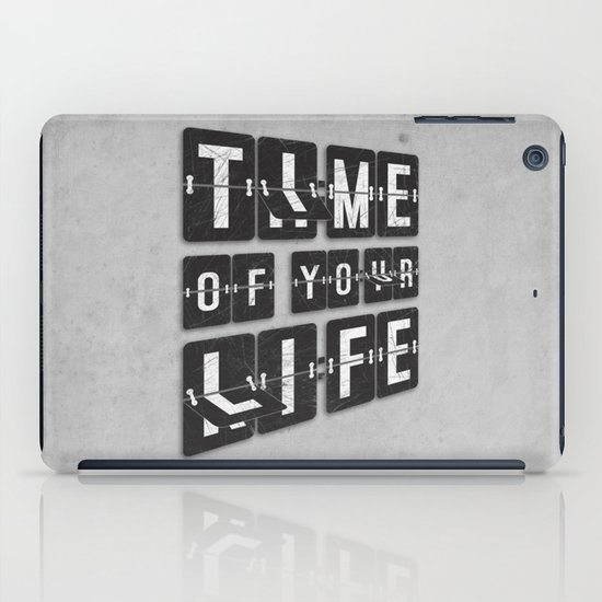 Time of Your Life iPad Case
