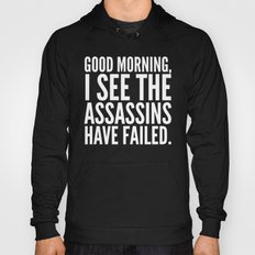 Good Morning, I See The … Hoody