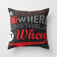 The Question isn't Where, but When! Throw Pillow