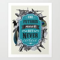 The Future's Near But Ne… Art Print