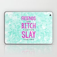Slay Together Laptop & iPad Skin