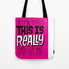 Really Bad for Me Tote Bag