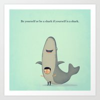 Be Yourself Or Be A Shar… Art Print