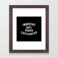 Innocent until proven caffeinated Framed Art Print