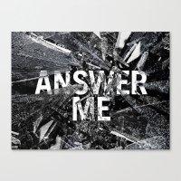Answer Me Canvas Print