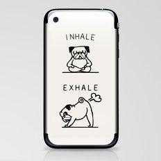 Inhale Exhale Pug iPhone & iPod Skin