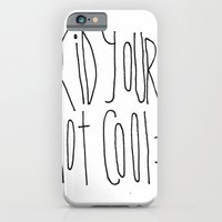 Your Not Cool Kid :P iPhone 6 Slim Case