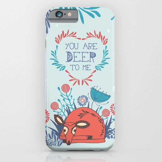 You are Deer to me iPhone & iPod Case
