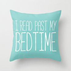 I read past my bedtime. Throw Pillow