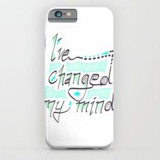 I've Changed My Mind iPhone 6s Slim Case