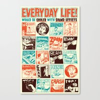 Everyday Life Would be Cooler With Sound Effects Canvas Print