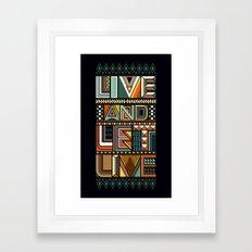 LIVE & LET LIVE Framed Art Print