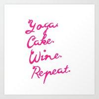 Yoga, cake, wine, repeat Art Print
