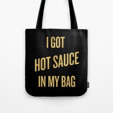 I GOT HOT SAUCE IN MY BA… Tote Bag