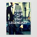 Keep calm and stay legendary Canvas Print