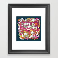 You're so awesome Framed Art Print