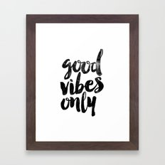 Good Vibes Only Black and White Typography Print Inspirational Quote Framed Art Print