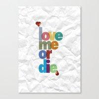 Love me or die. Canvas Print