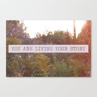 You Are Living Your Stor… Canvas Print