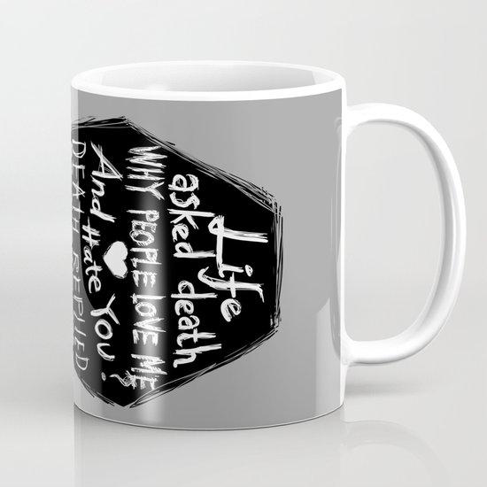 Life asked death... Mug