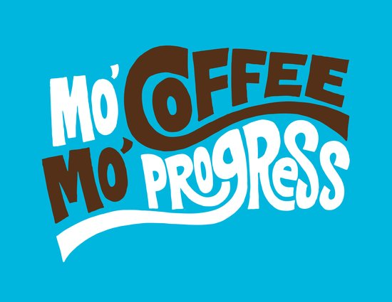 Mo' Coffee Mo' Progress Canvas Print