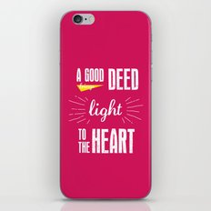 A Good Deed Brings Light to the Heart iPhone & iPod Skin
