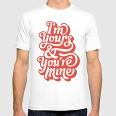 I'm Yours & You're Mine SMALL Mens Fitted Tee White