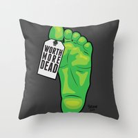 Worth More Dead Throw Pillow