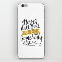 Never Dull Your Shine iPhone & iPod Skin