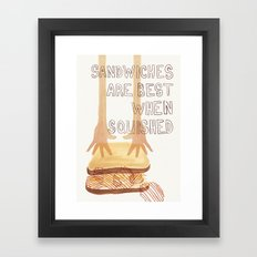Sandwiches Are Best When Squished Framed Art Print
