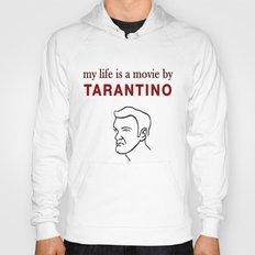 My life is a movie by Tarantino Hoody