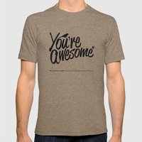 You're Awesome Mens Fitted Tee Tri-Coffee SMALL