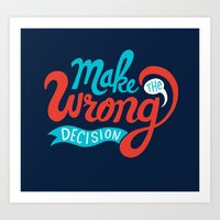 Make The Wrong Decision. Art Print