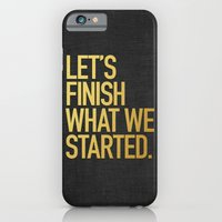 iPhone & iPod Case featuring LET'S FINISH WHAT WE STARTED by R.Bongiovani