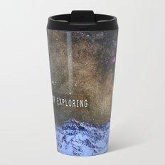 Never stop exploring mountains, space..... Travel Mug