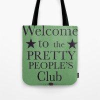 Where Have All The Prett… Tote Bag