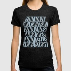Who Lives, Who Dies, Who Tells Your Story #2 Womens Fitted Tee Tri-Black SMALL