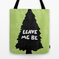 Leave Me Be. Tote Bag