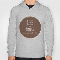 Life Is Simple It's Just… Hoody