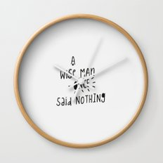 A wise man once said nothing - Handwritten Typography Wall Clock