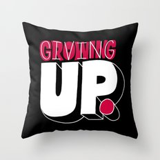 Growing up means giving up. Throw Pillow