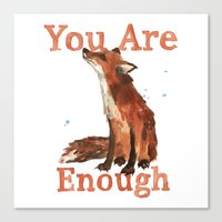 Inspirational Quotes, Fox art, You are enough Canvas Print