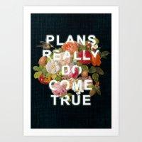 Plans Really Do Come Tru… Art Print