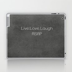 Live,Love,Laugh ASAP Laptop & iPad Skin
