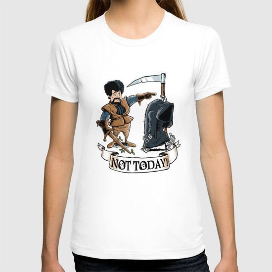Not today! T-shirt
