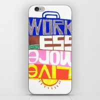 work less, live more iPhone & iPod Skin