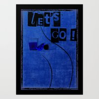 let's gO ? Art Print
