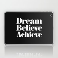 Dream, Believe, Achieve Laptop & iPad Skin