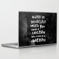 face Laptop & iPad Skins featuring Always be yourself. Unless you can be a unicorn, then always be a unicorn. by WEAREYAWN