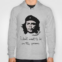 Che Does Not Want To Be … Hoody